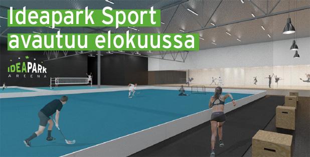 Ideapark Sport avautuu elokuussa